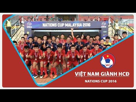 NATIONS CUP 2016: U21 VIỆT NAM GIÀNH HCĐ
