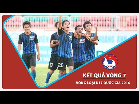 VÒNG LOẠI U17 QG 2016: KẾT QUẢ LƯỢT TRẬN THỨ 7