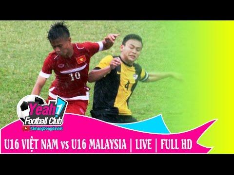 U16 VIỆT NAM vs U16 MALAYSIA