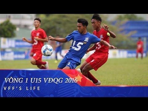 KHAI MẠC GIẢI BÓNG ĐÁ VÔ ĐỊCH U15 QUỐC GIA 2016