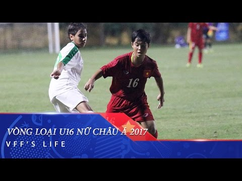 VÒNG LOẠI U16 NỮ CHÂU Á 2017: VIỆT NAM VỮNG NGÔI NHÌ BẢNG