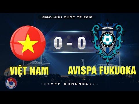 VIỆT NAM 0-0 CLB AVISPA FUKUOKA