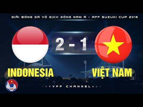 INDONESIA 2-1 VIỆT NAM