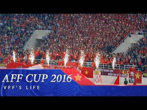 CHUNG MỘT TÌNH YÊU VỚI BÓNG ĐÁ VIỆT NAM | AFF CUP 2016