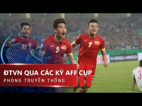 ĐTVN VỚI NHỮNG BÀN THẮNG ẤN TƯỢNG QUA CÁC KỲ AFF CUP