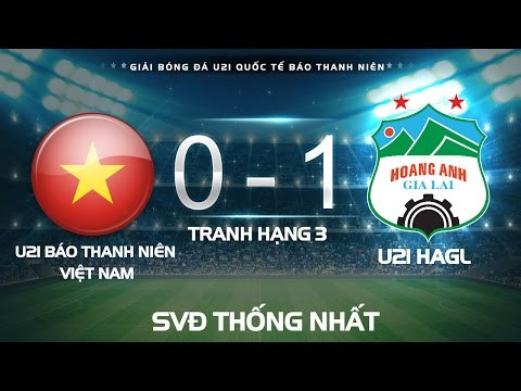 HIGHLIGHT l U21 HAGL vs U21 VIỆT NAM l TRANH HẠNG BA GIẢI U21 QUỐC TẾ BÁO THANH NIÊN 2016