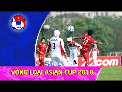 KHAI MẠC BẢNG D VÒNG LOẠI ASIAN CUP 2018 l MYANMAR THẮNG DỄ TRẬN ĐẦU