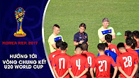 ĐT U20 VIỆT NAM BƯỚC VÀO GIAI ĐOẠN TẬP LUYỆN QUAN TRỌNG TRƯỚC VCK U20 WORLD CUP 2017