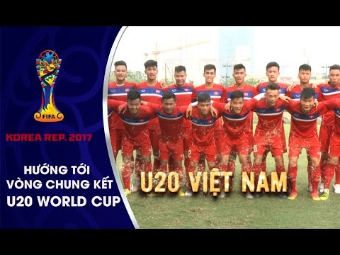 CẦU THỦ U20 VIỆT NAM THỂ HIỆN QUYẾT TÂM TRƯỚC VCK U20 WORLD CUP 2017