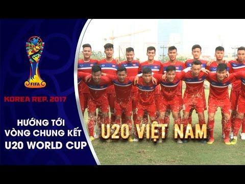 CẦU THỦ U20 VIỆT NAM THỂ HIỆN QUYẾT TÂM TRƯỚC VCK U20 WORLD CUP 2017