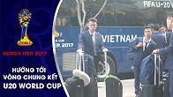ĐT U20 VIỆT NAM LỊCH LÃM NHẬN KHÁCH SẠN BẮT ĐẦU CHIẾN DỊCH WORLD CUP