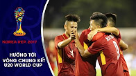 U20 VIỆT NAM NGHE ĐƯỜNG ĐẾN NGÀY VINH QUANG, SẴN SÀNG CHO TRẬN ĐẤU LỊCH SỬ TẠI WORLD CUP