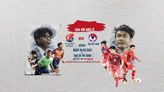 TRỰC TIẾP | U22 VIỆT NAM vs K-LEAGUE ALL STARS | GIAO HỮU QUỐC TẾ 2017