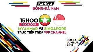 TRỰC TIẾP SEA GAMES 29 | U22 MYANMAR vs U22 SINGAPORE