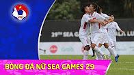 VIỆT NAM VS PHILIPPINES | BÓNG ĐÁ NỮ SEA GAMES 29