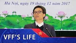 Phó Thủ tướng Chính phủ Vũ Đức Đam: Bóng đá Việt Nam cần một lộ trình lâu dài, chắc chắn