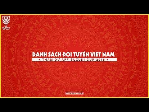 Chốt danh sách dự AFF Cup 2018: Chia tay Đinh Thanh Trung và Dương Thanh Hào