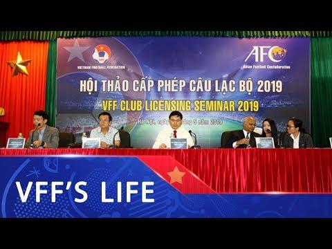 LĐBĐVN tổ chức hội thảo cấp phép câu lạc bộ năm 2019
