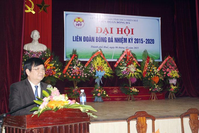 Ông Nguyễn Dung đắc cử chức danh Chủ tịch LĐBĐ Thừa Thiên Huế