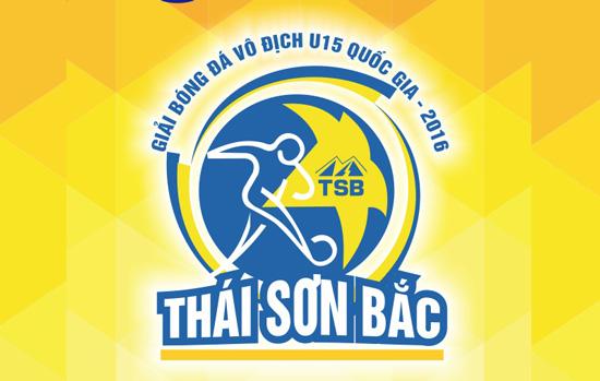 Lịch thi đấu VCK Giải vô địch U15 QG- Cúp Thái Sơn Bắc 2016