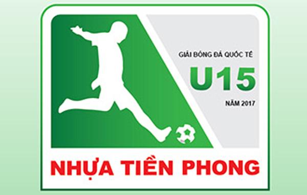 Lịch thi đấu Giải bóng đá quốc tế U15 - Cúp Nhựa Tiền Phong 2017