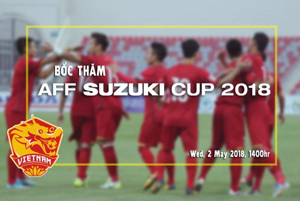 [TRỰC TIẾP] BỐC THĂM AFF SUZUKI CUP 2018