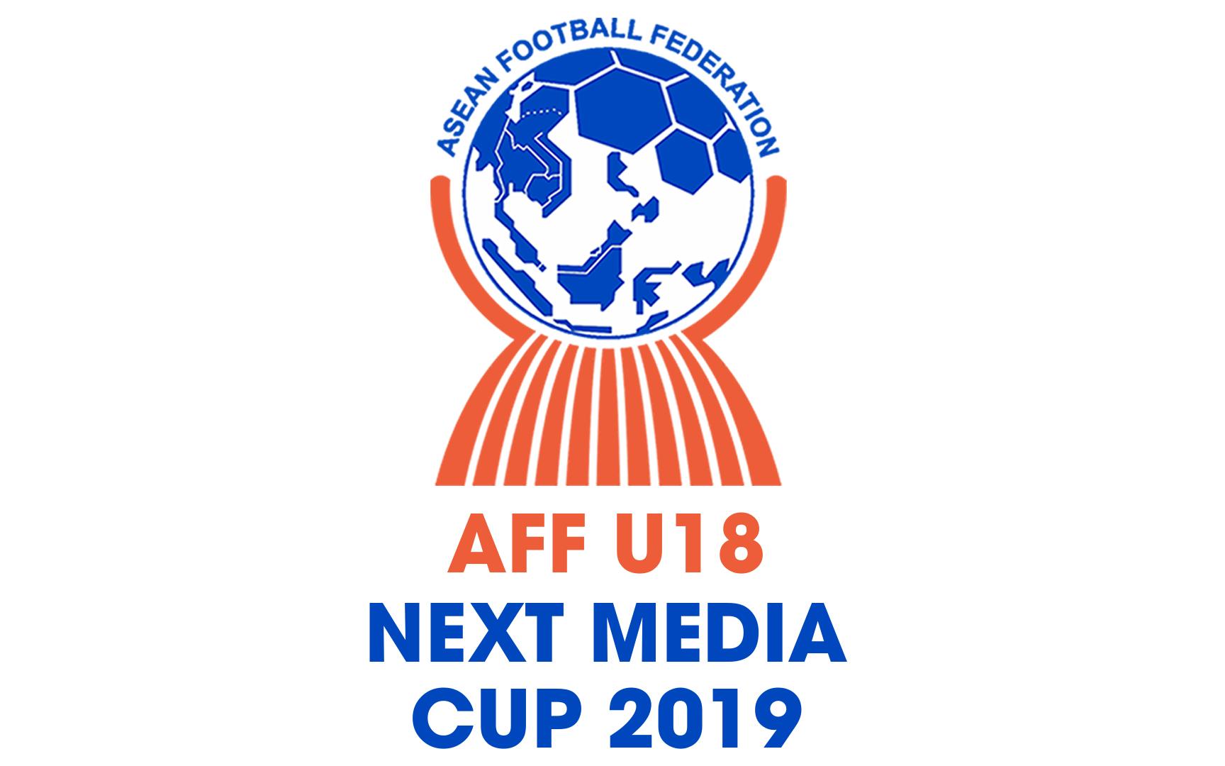 AFF U18 Next Media Cup 2019: Lượt trận cuối bảng B sẽ diễn ra cùng giờ